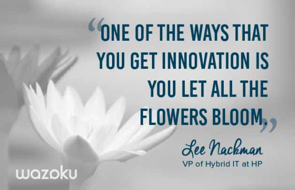 Innovation quote Lee Nackman VP of Hybrid IT at HP