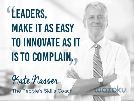 Innovation quote - Kate Nasser, The People's Skills Coach
