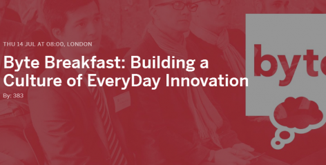 Byte Breakfast  Building a Culture of EveryDay Innovation Tickets  Thu  14 Jul 2016 at 08 00   Eventbrite