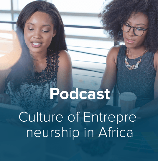 Culture of Entrepreneurship in Africa Thumbnail