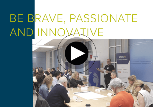 Be Brave, Passionate and Innovative