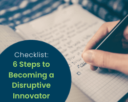 checklist_six_steps_to_becoming_a_disruptive_innovator